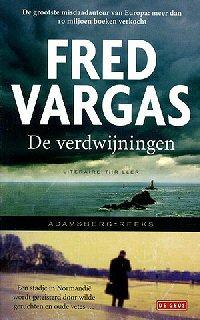 Fred Vargas - Verdwijningen