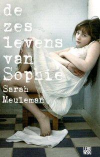 Sarah Meuleman - De zes levens van Sophie