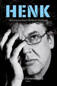 Henk; Het levensverhaal van Henk Westbroek